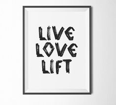 This is an instant download for printable wall art. LIVE LOVE LIFT. Motivational decor for your home gym.
