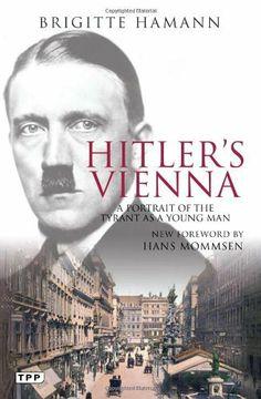 Hitler's Vienna: A Portrait of the Tyrant as a Young Man by Brigitte Hamann. $16.38. Author: Brigitte Hamann. Publisher: Tauris Parke Paperbacks; Reprint edition (August 3, 2010)