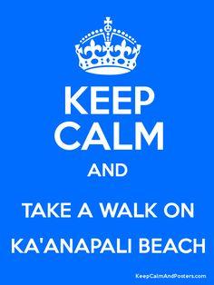 Keep Calm and TAKE A WALK ON KAANAPALI BEACH Poster