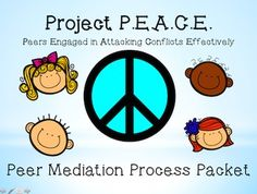 Project P.E.A.C.E.Peers Engaged in Attacking Conflicts Effectively Peer Mediation The Peer Mediation Process Packet is designed to provide you with everything needed to conduct a peer mediation. Included are passes, script, agreement & data collecting forms.