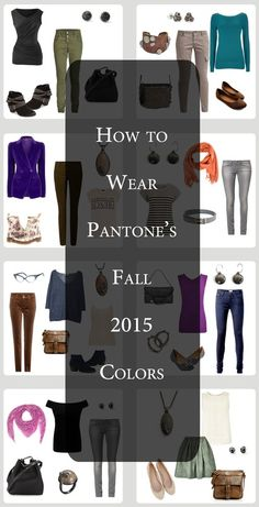How to wear Pantone's Fall 2015 colors. Biscay Bay Dried Herb Desert Sage Reflecting Pond Stormy Weather Cadmium Orange  Cashmere Rose Amethyst Orchid