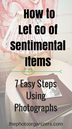 How to let go of sentimental items: 7 easy steps using photographs   ThePhotoOrganizers.com