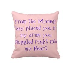 Baby Quote pillow! Will need this when in the future I have kids!