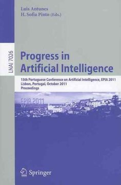 Progress in Artificial Intelligence: 15th Portuguese Conference on Artificial Intelligence, Epia 2011 Lisbon, Por...