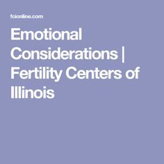 Emotional Considerations | Fertility Centers of Illinois