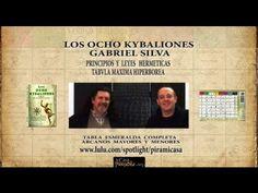 LOS OCHO KIBALIONES Gabriel Silva TABLA MAXIMA HIPERBOREA - YouTube