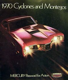 1970 Mercury Cyclones and Montegos Ford Motor Company, Rat Rods, Mercury Montego, Edsel Ford, Old American Cars, Mercury Cars, Car Brochure, Ford Lincoln Mercury, Car Advertising