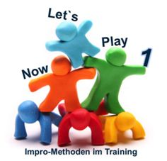 N-L-P Now Let's Play! Impro und NLP