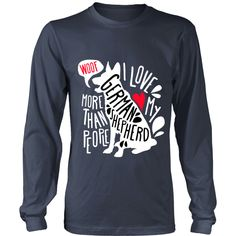 I love my German Shepherd more than people Dogs T-shirt