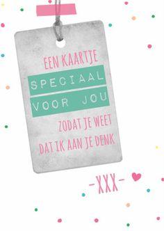 Een kaart speciaal voor jou zodat je weet dat ik aan je denk, dikke kus. Leuk om een fris, vrolijk en lief kaartje te ontvangen als het moeilijk gaat
