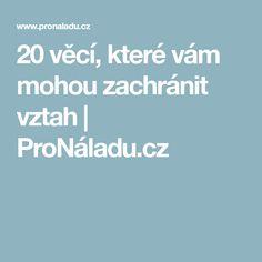 20 věcí, které vám mohou zachránit vztah | ProNáladu.cz Tarot, Astrology, Tarot Cards