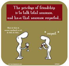Those who don't listen aren't your true friends.