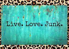Live.Love.Junk. #Junk #Vintage #Love