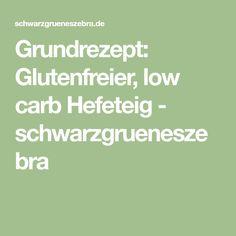 Grundrezept: Glutenfreier, low carb Hefeteig - schwarzgrueneszebra