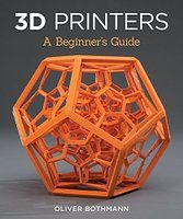 Provides a detailed explanation of the basics of purchasing and using 3D printers for total beginners.