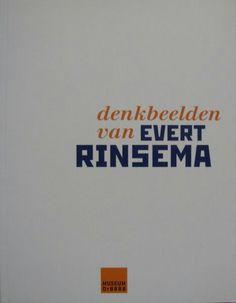 Evert Rinsema Denkbeelden vna Evert Rinsema, 2011, ed. Thijs J. Rinsema, uitg. Museum Dr8888