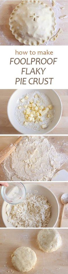 How to make foolproof flaky pie crust, from completelydelicio. Köstliche Desserts, Delicious Desserts, Dessert Recipes, Yummy Food, Plated Desserts, Pie Crust Recipes, Pie Crusts, Buttery Pie Crust Recipe, Pie Dough Recipe