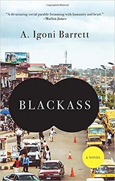Amazon.com: Blackass: A Novel (9781555977337): A. Igoni Barrett: Books
