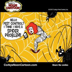 CORKY'S NOON CARTOON by Ryan Burke  Don't wait until it is too late. Call Corky's at 1-800-901-1102. Corkyspest.com #spider #spidercontrol #corkys #corkyspest #ultimatepestcontrol #corkysnooncartoon #noontoon #pesttoon #spidercartoon #funny #cartoons #comics #humor #spiderproblem