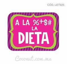"Letrero para fiestas ""A la %+$# la dieta"" 30th Party, I Party, Party Time, Happy 50th, Party Props, Party Ideas, Gift Ideas, Photo Booth Props, 40th Birthday"