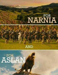 'For Narnia and for Aslan!'