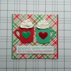 """A Christmas card created with the """"Hot Cocoa Cups"""" from """"My Favorite Things'."""