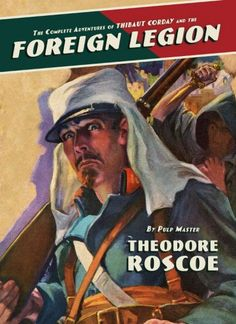 The Complete Adventures of Thibaut Corday and the Foreign Legion (Deluxe Edition)