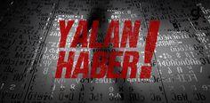 Türkiye'de Yalan Haber Furyası