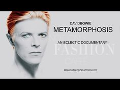 DAVID BOWIE - METAMORPHOSIS- AN ECLECTIC DOCUMENTARY - YouTube