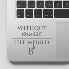 Laptop Decal Music Quote | Without Music Life Would Be Flat Decal | Laptop Sticker | Macbook Vinyl Sticker by FixateDesigns on Etsy