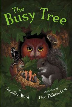 The Busy Tree (Book) : Ward, Jennifer : Many different types of wildlife live in and around a tree that is their home, from chipmunks and woodpeckers to ants and spiders. Kindergarten Science, Preschool Books, Preschool Centers, Preschool Themes, Preschool Classroom, Classroom Ideas, Autumn Activities, Science Activities, Nature Activities