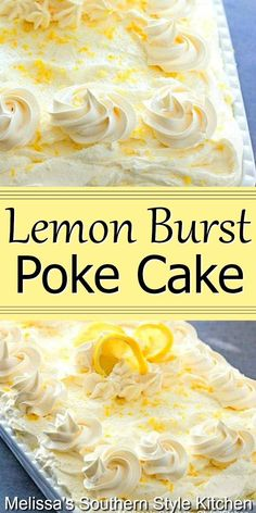 Fresh and light Fresh and light Lemon Burst Poke Cake Lemon Dessert Recipes, Lemon Recipes, Köstliche Desserts, Summer Desserts, Sweet Recipes, Cake Recipes, Cheesecake Desserts, Easter Recipes, Dessert Simple