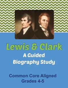 Lewis and Clark - A Guided Biography Study. An 11-page activity for students to complete using a published biography of Lewis and Clark.  Answer key and CC standards included. .