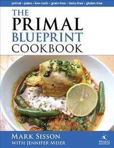 The Primal Blueprint Cookbook - Mark Sisson & Jennifer Meier.: The Primal Blueprint Cookbook - Mark Sisson & Jennifer Meier… Primal Blueprint Recipes, Primal Recipes, Low Carb Recipes, Diet Recipes, Healthy Recipes, Easy Recipes, Easy Meals, Cooking Recipes, Unique Recipes
