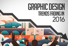 Graphic Design Trends Fading in 2016 #graphicdesigntrends #fadingtrends #trends2017