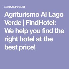 Agriturismo Al Lago Verde | FindHotel: We help you find the right hotel at the best price! Italian Home, Good Things