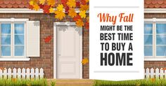 Fall might be the right time to pick up a good deal on a home.  There is less competition and prices may be lower.  I have been selling real estate for over 20 years and can help you find the perfect home.