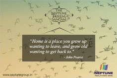 """""""Home is a place you grow up wanting to leave, and grow old wanting to get back to .""""..... http://neptunedeveloperscomplaints.wordpress.com/"""