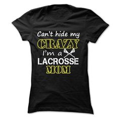 Cant hide my crazy, im a lacrosse mom #shirt design #sweatshirt makeover. WANT THIS  => https://www.sunfrog.com/Sports/Can-Black-18440209-Ladies.html?id=60505