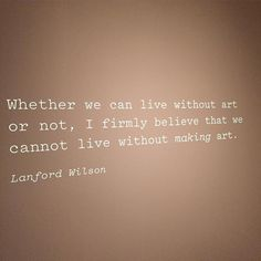 Great #quote about #art I love this sentiment