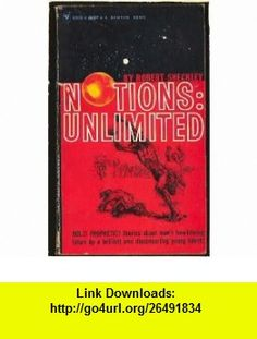 Notions Unlimited Robert Sheckley ,   ,  , ASIN: B0007K6HXW , tutorials , pdf , ebook , torrent , downloads , rapidshare , filesonic , hotfile , megaupload , fileserve