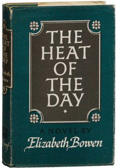 The Heat of the Day Limited Edition, Signed by Elizabeth BOWEN on Lorne Bair Rare Books Elizabeth Bowen, Day Book, Book Collection, Book Covers, All About Time, Fiction, Novels, Art Deco, Signs