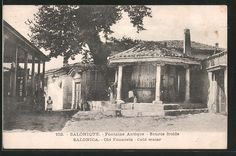 old postcard: AK Salonica, Old Fountain, Cold water