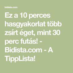 Ez a 10 perces hasgyakorlat több zsírt éget, mint 30 perc futás! - Bidista.com - A TippLista! Health Fitness, Yoga, Gym, Sports, Exercises, Workouts, Plank, Color, Diet