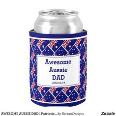 AWESOME AUSSIE DAD | Patriotic Father's Day Can Cooler Great Father's Day Gifts, New Dads, Inspirational Message, Hand Warmers, Fathers Day Gifts, Party Supplies, 3 D, Australia, Make It Yourself