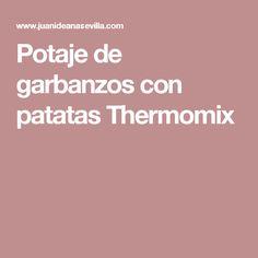Potaje de garbanzos con patatas Thermomix
