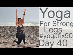 Yoga for Strong Legs Day 40 Yoga Fix 90 with Lesley Fightmaster - YouTube