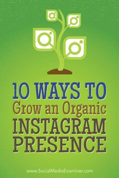 Do you want more Instagram followers?  With more than 300 million active monthly users, Instagram still offers businesses the opportunity to reach new users without buying ads.  In this article, youll discover 10 organic tactics used by top Instagram ma