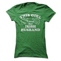 This Girl Loves Her ⑤ Irish HusbandWedding Gift, Great gift This Girl Loves Her Husband T-shirt, Womens T-shirt Wife Gift St Patricks Day Cool Irish Shirt T shirtIrish, husband, girl