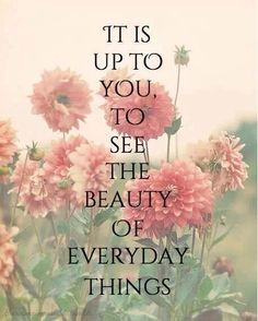 The words may be borrowed, but the sentiment is all mine. Great Quotes, Quotes To Live By, Me Quotes, Motivational Quotes, Inspirational Quotes, Uplifting Quotes, Meaningful Quotes, Happy Quotes, Happiness Quotes